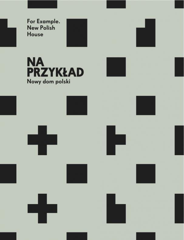Na przykład. Nowy dom polski. Katalog wystawy